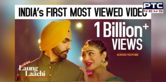 Laung Laachi featuring Ammy Virk and Neeru Bajwa becomes India's first song to hit 1 billion views
