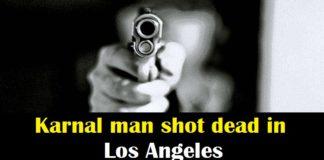 Karnal Man Maninder Sahi shot dead in Los Angeles , Haryana News