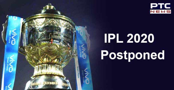 IPL 2020 Postponed   Indian Premier League 2020 News   Coronavirus