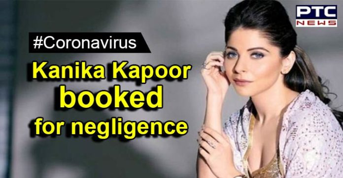 Coronavirus Singer Kanika Kapoor Positive Booked , Bollywood , Lucknow