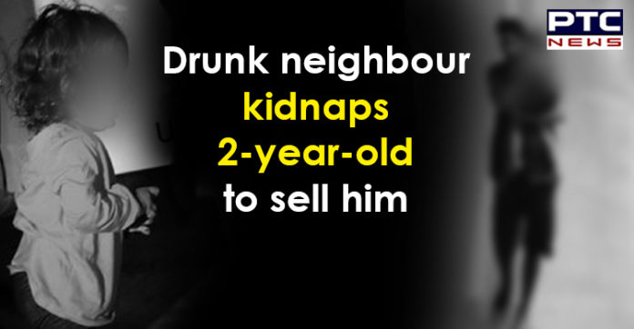 Drunk neighbour kidnaps 2-year-old boy to sell him