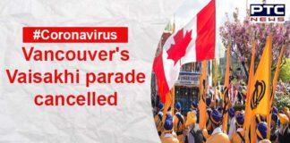 Vancouver Vaisakhi parade canceled Coronavirus Outbreak , Canada Surrey