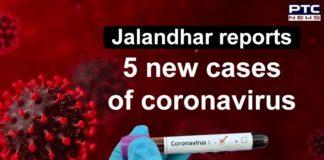Coronavirus Jalandhar New Cases , Sangrur patient recovers , Punjab