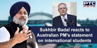 International Students in Australia | PM Scott Morrison | Sukhbir Singh Badal