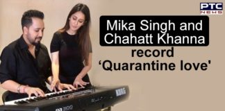 Mika Singh and Chahatt Khanna Song Quarantine love , Coronavirus