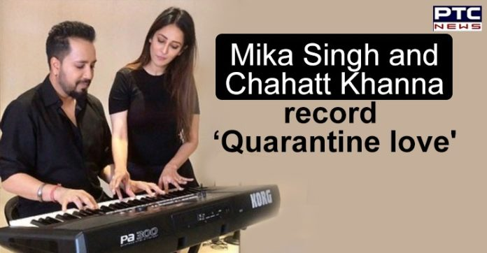 Mika Singh and Chahatt Khanna Song Quarantine love , Coronavirus