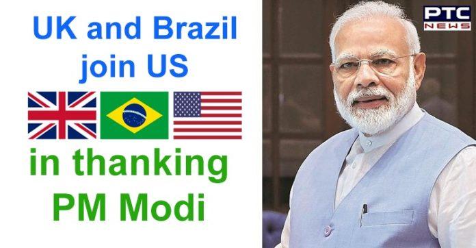 US, UK and Brazil thank PM Narendra Modi , Donald Trump , Jair Bolsonaro , Coronavirus