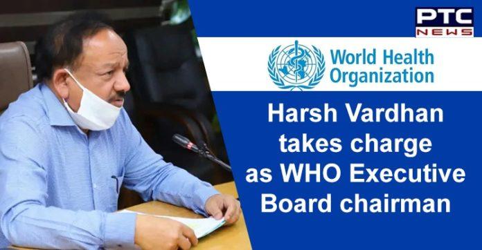 Health Minister Dr. Harsh Vardhan | Chairman of WHO Executive Board | Coronavirus