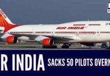 Air India on a termination spree, sacks 50 pilots overnight