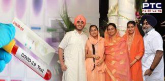 Sukhbir Badal, Harsimrat, daughter, Test Coronavirus Negative