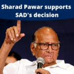 Sharad Pawar supports SAD's decision of pulling out of NDA, thanks him for standing with farmers