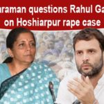 Not a word from Rahul Gandhi on Hoshiarpur rape case: Nirmala Sitharaman