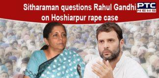 Not a word from Rahul Gandhi on Hoshiarpur rape case: Nirmala Sitharaman
