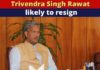 Uttrakhand CM Trivendra Singh Rawat likely to resign