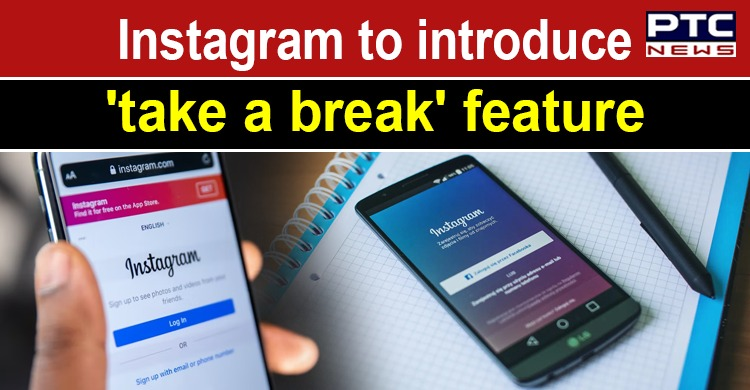 Instagram to introduce 'take a break' feature to nudge teens away from harmful content